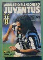 Annuario Bianconero 1991/92 - 36^ Edizione - Juventus , Ottime Condizioni - Livres