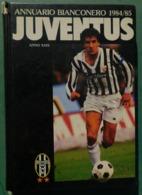 Annuario Bianconero 1984/85 - 29^ Edizione - Juventus , Ottime Condizioni - Livres