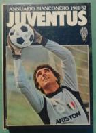 Annuario Bianconero 1981/82 - 26^ Edizione - Juventus , Ottime Condizioni - Livres