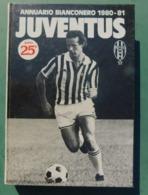 Annuario Bianconero 1980/81 - 25^ Edizione - Juventus , Ottime Condizioni - Livres