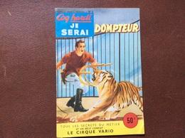 MENSUEL COQ HARDI No 6  Je Serai Dompteur THÈME CIRQUE  Le Cirque Vario  ANNEE 1955 - Libri, Riviste, Fumetti