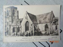 ABBEVILLE  Disparu : église Saint-Sépulcre Avant Sa Reconstruction , N°20 - Abbeville