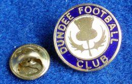DUNDEE , SCOTISH FOOTBALL CLUB , ENAMELED PIN BADGE - Fútbol