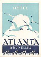 """010894 """"BRUXELLES - HOTEL ATLANTA""""  ETICHETTA GOMMATA ORIGINALE - ORIGINAL LABEL - Etiketten Van Hotels"""