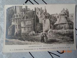 ABBEVILLE  Disparu :l'ancienne Poissonnerie Et Le Percement De L'avenue Du Rivage En 1876 , N°6 - Abbeville