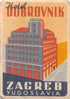 "010897 ""ZAGREB - YUGOSLAVIA - HOTEL DOBROVNIK""  ETICHETTA GOMMATA ORIGINALE - ORIGINAL LABEL - Etiketten Van Hotels"