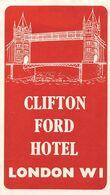 "010901 ""LONDON WI - CLIFTON FORD HOTEL""  ETICHETTA GOMMATA ORIGINALE - ORIGINAL LABEL - Etiketten Van Hotels"