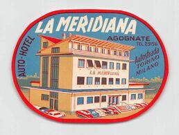 "010903 ""AGOGNATE - AUTOSTRADA  TORINO/MILANO - AUTO-HOTEL LA MERIDIANA""  ETICHETTA  ORIGINALE - ORIGINAL LABEL - Etiketten Van Hotels"