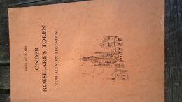 ( Roeselare ) Onder Roeselare's Toren - Emiel Reynaert - Verhalen En Legenden  (zie Details) - Historia