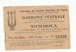 Billet De Loterie , Tombola , Harmonie Fédérale , à POITIERS ,1932 , 2 Scans , Prix Du Billet : Un Franc - Biglietti Della Lotteria