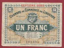 1 Franc   Chambre De Commerce De Libourne   Dans L 'état (45) - Chambre De Commerce