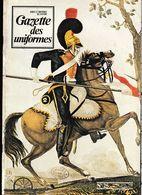 Revue Militaire GAZETTE Des UNIFORMES Mai/Juin 1975 Numéro 25 - Books, Magazines, Comics