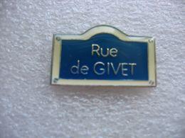 Pin's Plaque De Rue, Rue De GIVET - Cities