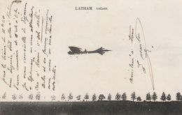 CPA:AVIATEUR LATHAM VOLANT....ÉCRITE - Aviatori