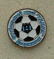 "Badge Pin: European Football Clubs Russia - "" FC Khimik Dzerzhinsk ""  Nizhny Novgorod Region - Fútbol"