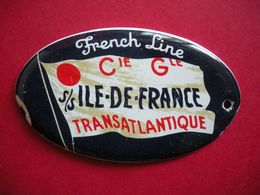 Plaque Publicité French Line Cie Gle En Porcelaine RARE S/S ILE-DE-FRANCE 7x4 Cms 26 Gr Bagage? Cabine? - Altri