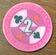34 BALARUC LES BAINS JETON DE CASINO DE 2 FRANCS CHIP TOKEN COIN - Casino