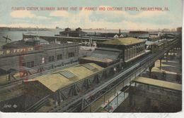 USA - PHILADELPHIA - Elevated Station, Delaware Avenue Foot Of Market And Chestnut Streets - Philadelphia