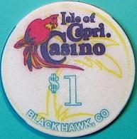 $1 Casino Chip. Isle Of Capri, Black Hawk, CO. N63. - Casino