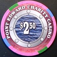 $2.50 Casino Chip. Point Edward Charity, Ontario, Canada. N64. - Casino