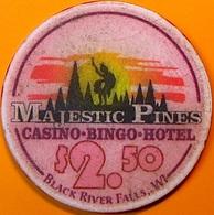 $2.50 Casino Chip. Majestic Pines, Black River Falls, WI. N65. - Casino