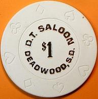 $1 Casino Chip. D.T. Saloon, Deadwood, SD. N65. - Casino