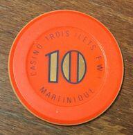 972 MARTINIQUE LES TROIS ILETS  JETON DE CASINO DE 10 FRANCS CHIP TOKEN COIN - Casino