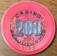 06 BEAULIEU SUR MER CASINO JETON DE 200 ANCIENS FRANCS CHIP TOKEN COIN - Casino