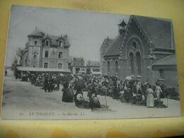 62 1586 CPA 1907 - LE TOUQUET. LE MARCHE - TRES BELLE ANIMATION. - Le Touquet