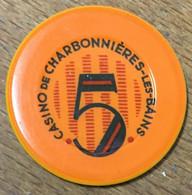 69 CHARBONNIÈRES LES BAINS CASINO JETON DE 5 FRANCS N° 1481 CHIP TOKEN COIN - Casino