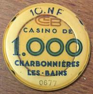 69 CHARBONNIÈRES LES BAINS CASINO JETON DE 10 NOUVEAUX FRANCS N° 0677 CHIP TOKEN COIN - Casino