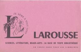 BUVARD - DICTIONNAIRE LAROUSSE - JE SEME A TOUT VENT - LIVRES BASE DE TOUTE BIBLIOTHEQUE - Papierwaren