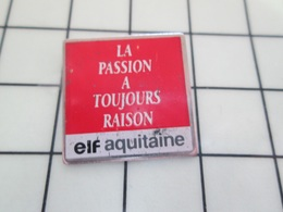 615B Pin's Pins / Beau Et Rare / THEME : CARBURANTS / ELF AQUITAINE LE POGNON A TOUJOURS RAISON ! - Carburants