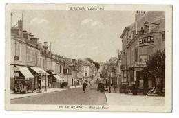 L'Indre Illustré - 10 - Le Blanc - Rue Du Pont ( Animation, Commerces, Publicité Byrrh, Pompe à Essence ) Circ Sans Date - Le Blanc
