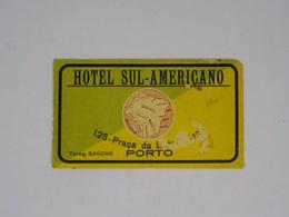 Cx13 CC13) Portugal HOTEL SUL-AMERICANO Porto RARO Etiquette Hotel Label 7x12,5cm Muito Cansado E C/ Defeitos - Etiketten Van Hotels