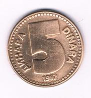 5 DINAR 1992  JOEGOSLAVIE /6308// - Yugoslavia