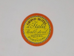 Cx13 CC14) Portugal GRAND HOTEL D'ITALIE Monte Estoril  Etiquette Hotel Label Diam. 6,5cm - Etiketten Van Hotels