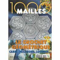 Livre Revue 1000 Mailles N° 224 Mai 2000 - Le Crochet Géométrique, Carré, Hexagone, Losange.... éditions De Saxe - Decorazione Di Interni