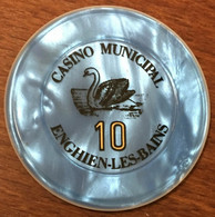 95 ENGHEIN LES BAINS CASINO MUNICIPAL JETON DE CASINO DE 10 FRANCS CHIP TOKEN COIN - Casino