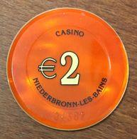67 NIEDERBRONN LES BAINS JETON DE CASINO DE 2 EURO N° 04582 CHIP TOKEN COIN - Casino