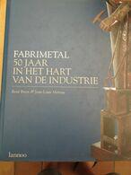 Fabrimetal 50 Jaar 220 Blz 1996 - Histoire