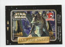 - CHROMO LA VACHE QUI RIT - Série STAR WARS EPISODE 1 : JAR JAR BINKS - - Trade Cards
