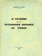 Le Problème De La Paysannerie Annamite Au Tonkin, Par Nguyên-Van-Huyên Collection Tendances Hanoï 1939 - Histoire