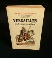 ( Monarchie Yvelines )  VERSAILLES AU TEMPS DES ROIS Par G. LENOTRE 1934 Exemplaire Numéroté - Histoire