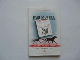 PARI MUTUEL - STRATEGIE DU JEU DE COURSES Par Christian H. HORNBOSTEL - Sport
