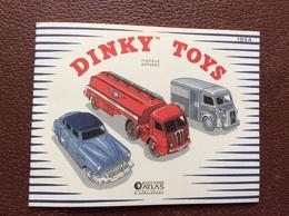 REEDITION CATALOGUE DINKY TOYS 1954 Edtitions Atlas-4 CERTIFICATS D'AITHENTICITE *Peugeot *Berliet *Panhard *Citroen - Catalogues & Prospectus