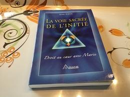 Santé La Voie Sacré De  L'initié Collection Transformation Intérieure Alchimie De L'amour Voyage Au Cœur Du Coeur - Salute