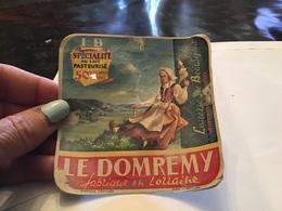 Le Domrémy Fabriqué En Lorraine Spécialité Au Lait Pasteurisés I Beauséjour Neufchâteau Vosges - Fromage