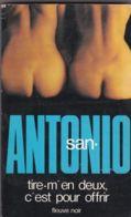 San-Antonio - Tire-m'en Deux, C'est Pour Offrir - Fleuve Noir