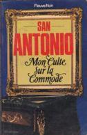 San-Antonio - Mon Culte Sur La Commode - Fleuve Noir